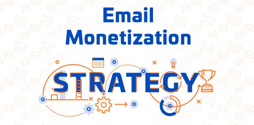 Email Monetization Strategy